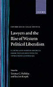 Cover of Lawyers and the Rise of Western Political Liberalism: Europe and North America from the Eighteenth to Twentieth Centuries