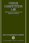 Cover of Unfair Competition Law: The Protection of Intellectual and Industrial Creativity