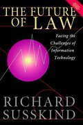 Cover of The Future of Law: Facing the Challenges of Information Technology