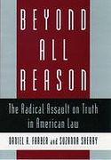 Cover of Beyond All Reason: The Radical Assault on Truth in American Law