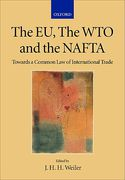 Cover of The EU, the WTO and the NAFTA: Towards a Common Law of International Trade