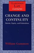 Cover of Change and Continuity: Statute, Equity and Federalism