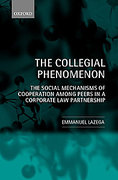 Cover of The Collegial Phenomenon: The Social Mechanisms of Cooperation Among Peers in a Corporate Law Partnership