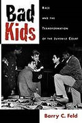 Cover of Bad Kids: Race and the Transformation of the Juvenile Court