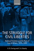 Cover of The Struggle for Civil Liberties: Political Freedom and the Rule of Law in Britain, 1914-1945
