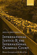 Cover of International Criminal Justice and the International Criminal Court