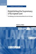 Cover of Establishing the Supremacy of European Law: The Making of an International Rule of Law in Europe