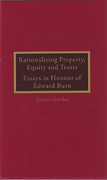 Cover of Rationalizing Property, Equity and Trusts: Essays in Honour of Edward Burn