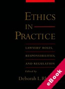Cover of Ethics in Practice: Lawyers' Roles, Responsibilities, and Regulation (eBook)