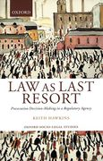 Cover of Law as Last Resort: Prosecution Decision-Making in a Regulatory Agency