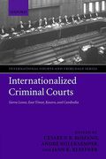 Cover of Internationalized Criminal Courts: Sierra Leone, East Timor, Kosovo and Cambodia
