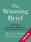 Cover of The Winning Brief: 100 Tips for Persuassive Briefing in Trial and Appellate Courts (eBook)