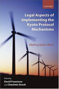 Cover of Legal Aspects of Implementing the Kyoto Protocol Mechanisms: Making Kyoto Work