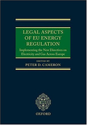 Cover of Legal Aspects of EU Energy Regulation: Implementing the New Directives on Electricity and Gas Across Europe