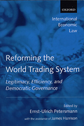 Cover of Reforming the World Trading System: Legitimacy, Effeciency and Democratic Governance