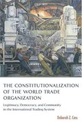 Cover of The Constitutionalization of the World Trade Organization