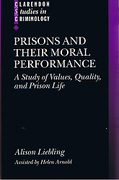 Cover of Prisons and Their Moral Performance: A Study of Values, Quality and Prison Life
