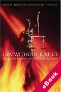 Cover of Law Without Justice: Why Criminal Law Doesn't Give People What They Deserve (eBook)