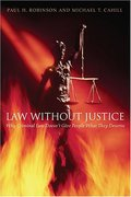 Cover of Law Without Justice: Why Criminal Law Doesn't Give People What They Deserve