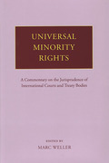 Cover of Universal Minority Rights: A Commentary on the Jurisprudence of International Courts and Treaty Bodies