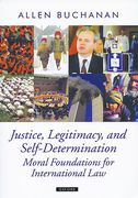 Cover of Justice, Legitimacy, and Self-Determination: Moral Foundations for International law