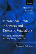 Cover of International Trade in Services and Domestic Regulations: Necessity, Transparency, and Regulatory Diversity