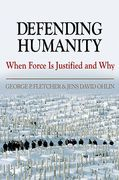 Cover of Defending Humanity: When Force is Justified and Why