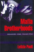 Cover of Mafia Brotherhoods: Organized Crime, Italian Style