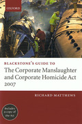 Cover of Blackstone's Guide to the Corporate Manslaughter and Corporate Homicide Act 2007