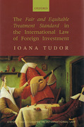 Cover of The Fair and Equitable Treatment Standard in International Foreign Investment Law