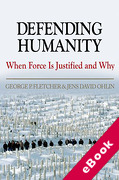 Cover of Defending Humanity: When Force is Justified and Why (eBook)