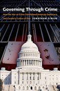 Cover of Governing Through Crime: How the War on Crime Transformed American Democracy and Created a Culture of Fear