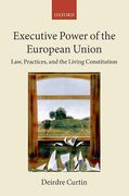 Cover of Executive Power in the European Union: Law, Practice and Constitutionalism