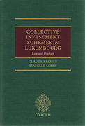 Cover of Collective Investment Schemes in Luxembourg: Law and Practice