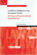 Cover of Conflicts of Rights in the European Union: A Theory of Supranational Adjudication