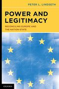 Cover of Power and Legitimacy: Reconciling Europe and the Nation-state