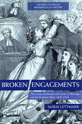 Cover of Broken Engagements: The Action for Breach of Promise of Marriage and the Feminine Ideal, 1800-1940