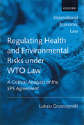 Cover of Regulating Health and Environmental Risks under WTO Law: A Critical Analysis of the SPS Agreement