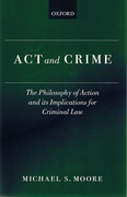 Cover of Act and Crime: The Philosophy of Action and its Implications for Criminal Law