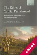 Cover of The Ethics of Capital Punishment: A Philosophical Investigation of Evil and Its Consequences  (eBook)
