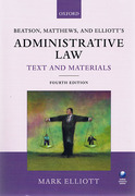 Cover of Beatson, Matthews & Elliott's Administrative Law: Text and Materials