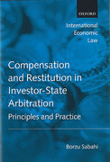 Cover of Compensation and Restitution in Investor-State Arbitration: Principles and Practice