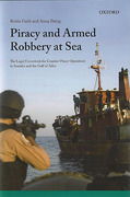 Cover of Piracy and Armed Robbery at Sea: The Legal Framework for Counter-Piracy Operations in Somalia and the Gulf of Aden