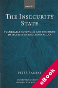 Cover of The Insecurity State: Vulnerable Autonomy and the Right to Security in the Criminal Law (eBook)