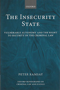 Cover of The Insecurity State: Vulnerable Autonomy and the Right to Security in the Criminal Law