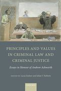 Cover of Principles and Values in Criminal Law and Criminal Justice: Essays in Honour of Andrew Ashworth