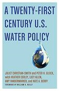 Cover of A Twenty-first Century U.S. Water Policy