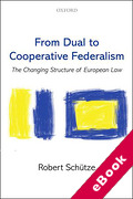 Cover of From Dual to Cooperative Federalism: Changing Structure of European Law (eBook)
