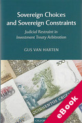 Cover of Sovereign Choices and Sovereign Constraints: Judicial Restraint in Investment Treaty Arbitration (eBook)