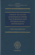 Cover of Choice-of-Court Agreements Under the European and International Instruments: The Revised Brussels I Regulation, the Lugano Convention, and the Hague Convention